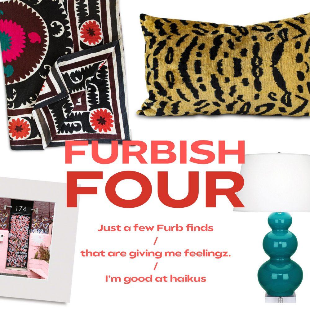 FURBISH FOUR + A HAIKU